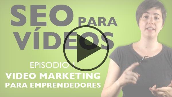SEO Para Videos: 7 factores para posicionar un vídeo en Youtube y obtener más reproducciones