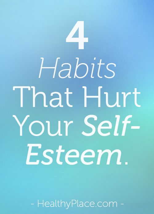 Certain habits can hurt your self-esteem. You may not even notice them at first, like these 4 habits. Dealing with them, will improve your self-esteem.    www.HealthyPlace.com
