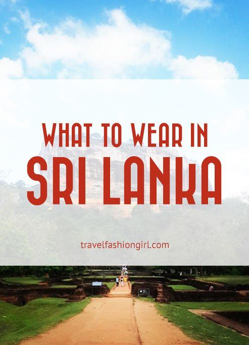 What to Wear in Sri Lanka: Temples, Towns, and Beaches https://www.hotelscombined.com/?a_aid=150886