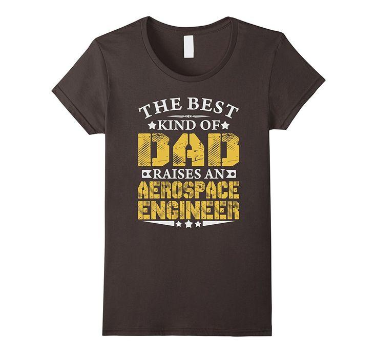 THE BEST DAD RAISE AEROSPACE ENGINEER JOB T-SHIRTS