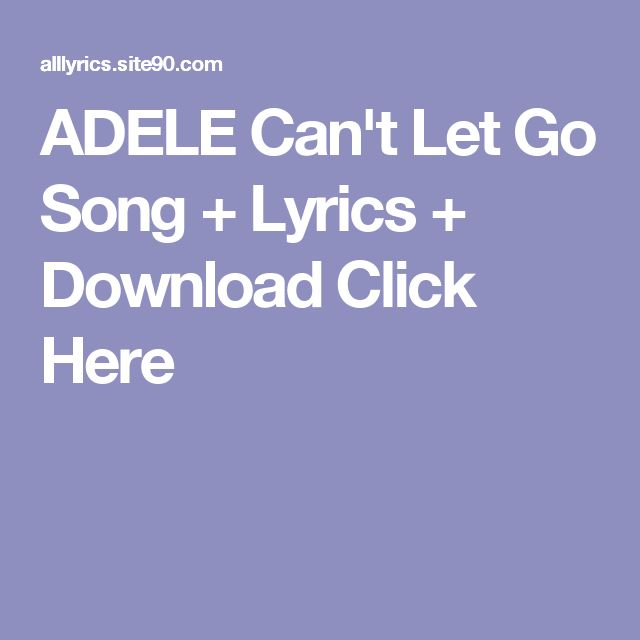 ADELE Can't Let Go Song + Lyrics + Download  Click Here