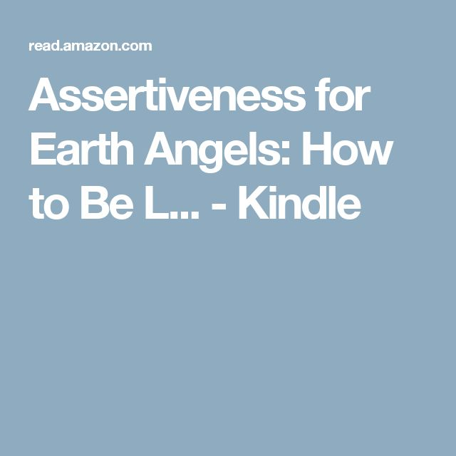 11 best kindlebooks images on pinterest kindle books to read and assertiveness for earth angels how to be l fandeluxe Gallery