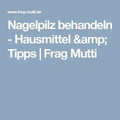Nagelpilz behandeln - Hausmittel & Tipps | Frag Mutti