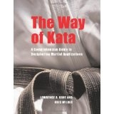 The Way of Kata: A Comprehensive Guide for Deciphering Martial Applications (Paperback)By Lawrence A. Kane