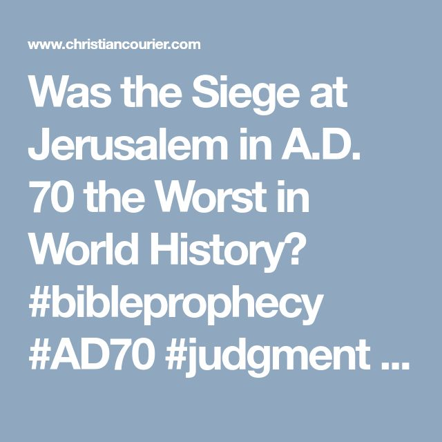 Was the Siege at Jerusalem in A.D. 70 the Worst in World History? #bibleprophecy #AD70 #judgment #bible