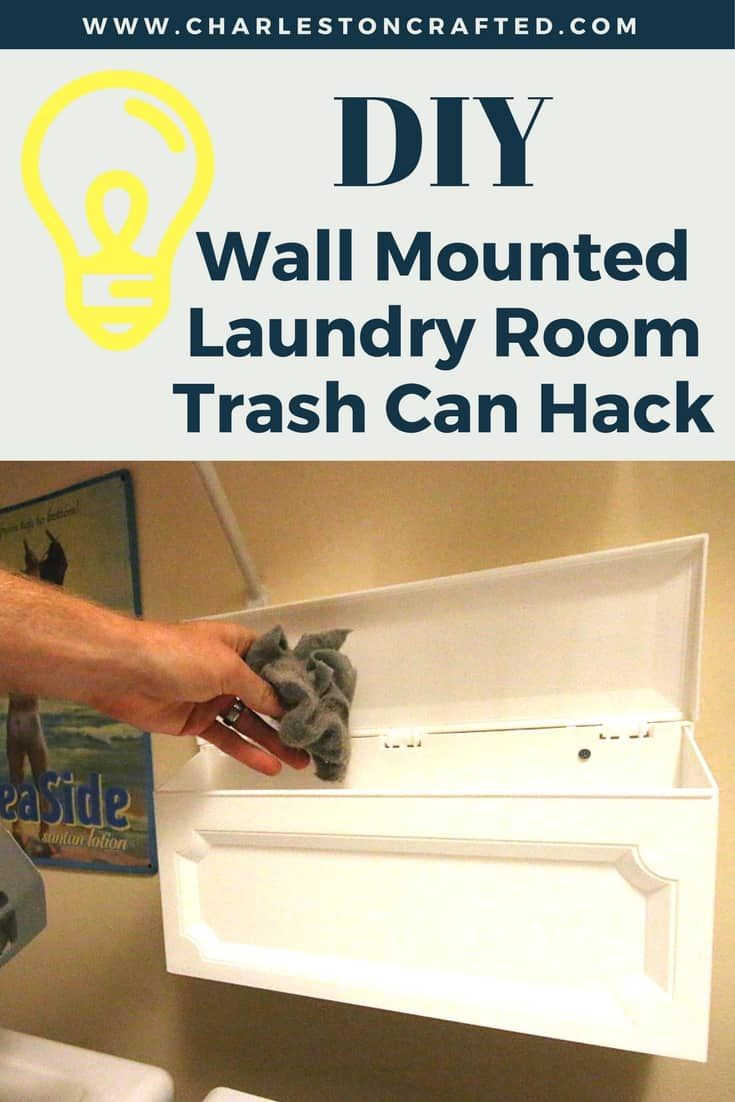 Diy Wall Mounted Laundry Room Trash Can Hack With Images