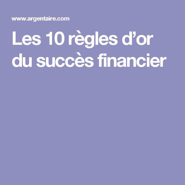 Les 10 règles d'or du succès financier