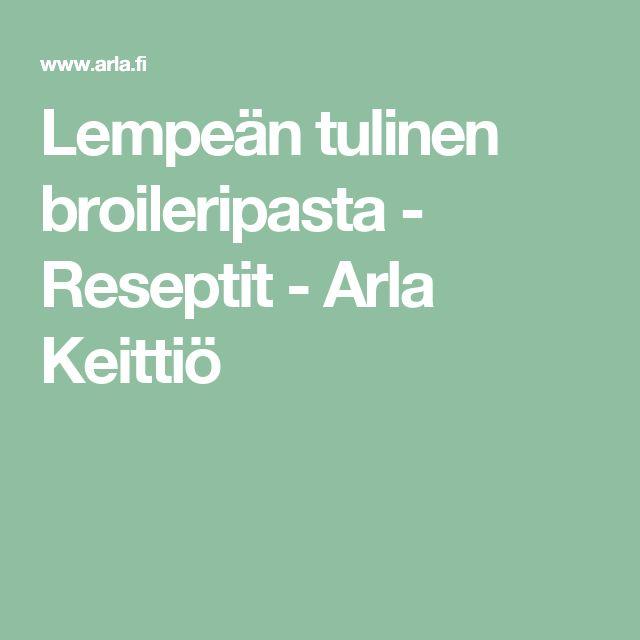 Lempeän tulinen broileripasta - Reseptit - Arla Keittiö