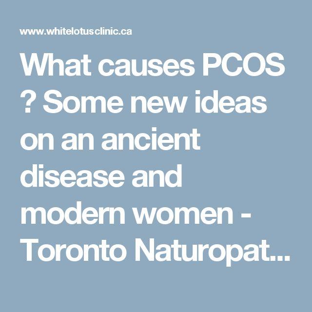 What causes PCOS ? Some new ideas on an ancient disease and modern women - Toronto Naturopath   Women's Health, Fertility, Thyroid Naturopath Toronto Naturopath   Women's Health, Fertility, Thyroid Naturopath