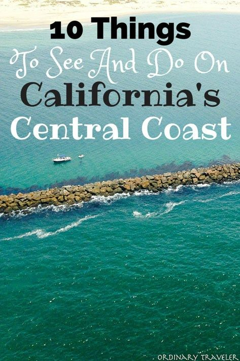 Ten Things to See and Do on California's Central Coast