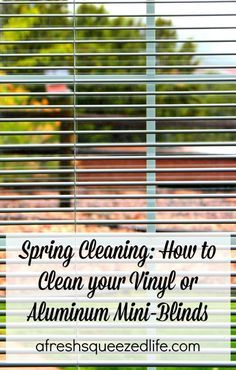 Spring Cleaning: How to clean your vinyl or aluminum mini-blinds. It's so simple!  afreshsqueezedlife,com