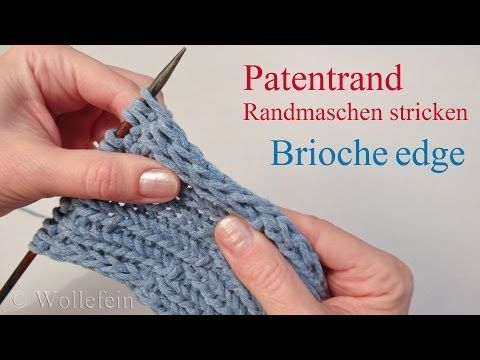 Randmaschen Patentrand elastisch - Brioche stretchy selvedge - YouTube