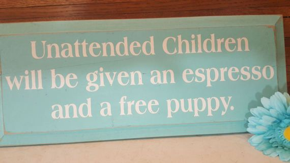 Puppy and Espresso Sign Unattended Children Coffee House Funny Espresso Sign Puppy Sign Cabin Lodge Cottage Humorous Wood Sign, Retail