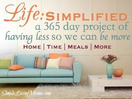 Clearing the Clutter : Simplifying Life. A group of bloggers have teamed up to write about their journeys to a simpler life in 2014. You're invited to join a community Pinterest board and link-up your own posts if you want to simplify your life, too! - Simple Living Mama