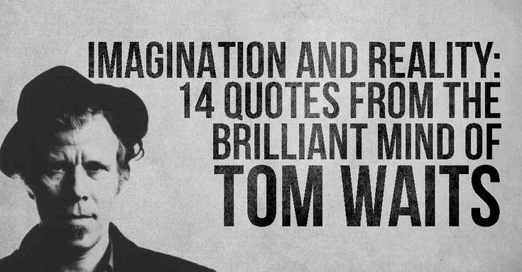 Tom Waits is a one of a kind musician, composer, and actor ...