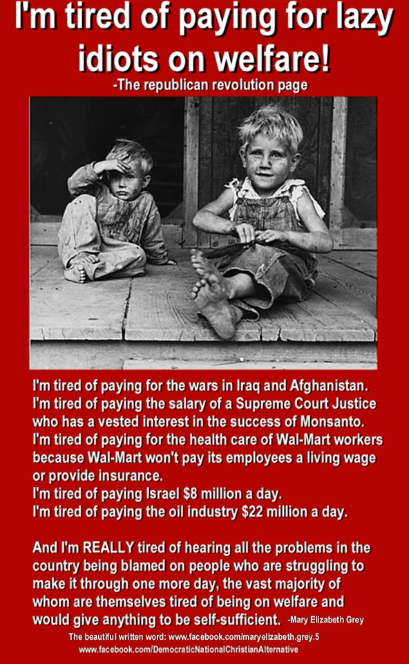 Tired of corporate welfare while blaming the less fortunate.