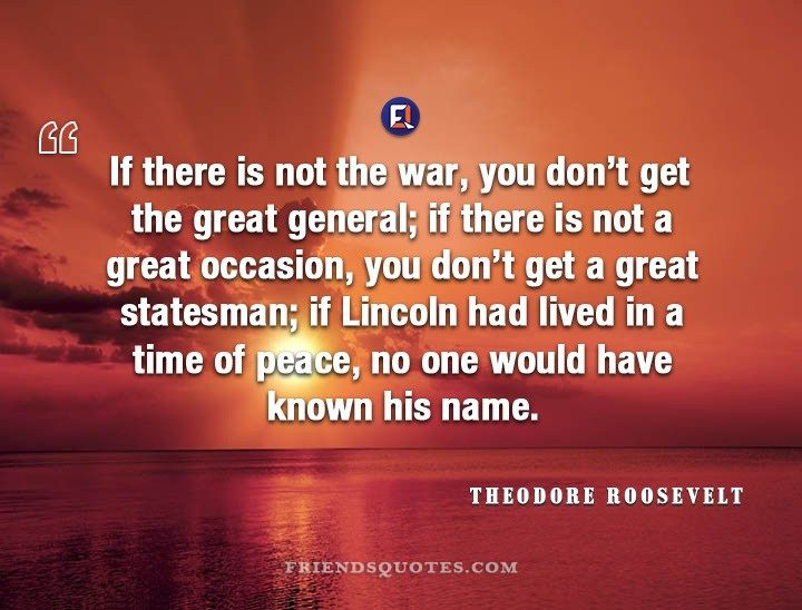 Theodore Roosevelt Quote If There War Theodore Roosevelt