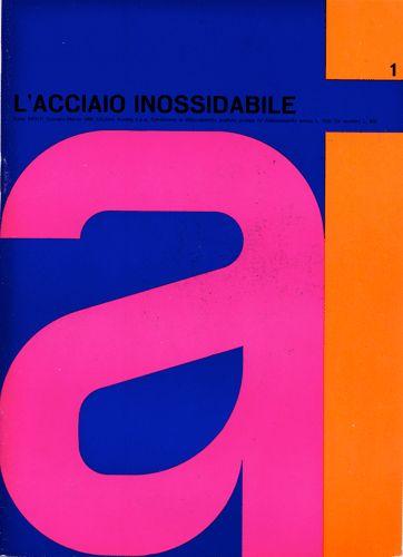 Edizioni Avesta S.p.A. IT, 1966 L'acciaio inossidabile codice aiap: FIN-CVri056 Archivio/Archivio Ilio Negri. Punto metallico, pp. 28 + pp. ...