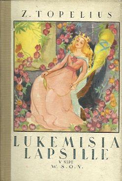 Topelius Z: Lukemisia lapsille V nide || Zachris Topelius (14 January 1818 – 12 March 1898) - http://en.wikipedia.org/wiki/Zachris_Topelius