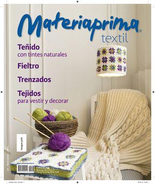 Revista Materiaprima Nº123  Textil Teñido con tintes naturales Fieltro Trenzados Tejidos para vestir y decorar