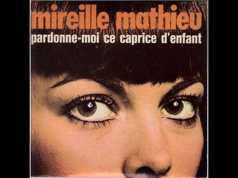 Mireille Mathieu Pardonne-moi ce caprice d'enfant (1970) - YouTube