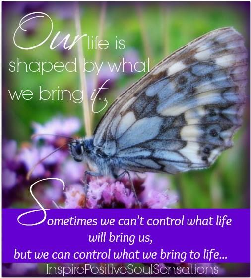 Whole Life Quote Calculator: Our Life Is Shaped By... (from Inspire Positive Soul