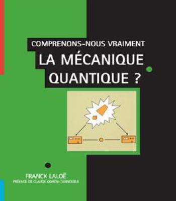 Franck Laloë Comprenons-Nous Vraiment La Mécanique Quantique ? PDF