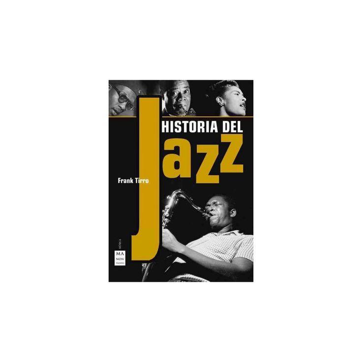 Historia del Jazz / Jazz a History (Hardcover) (Frank Tirro)