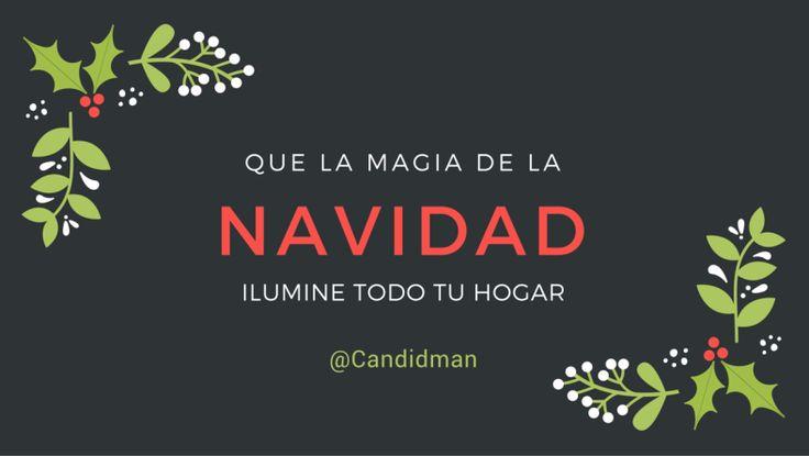 Que la magia de la Navidad ilumine todo tu hogar.  @Candidman     #Frases Candidman Navidad @candidman