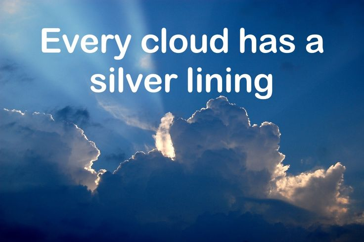 essay on the proverb every cloud has a silver lining Free essays on every cloud has a silver lining get help with your writing 1 through 30.