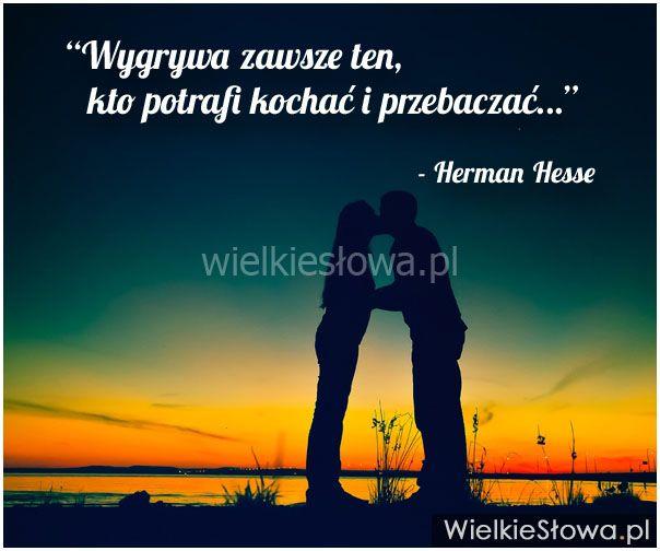 Wygrywa zawsze ten, kto... #Hesse-Herman,  #Miłość, #Przebaczenie, #Zwycięstwo