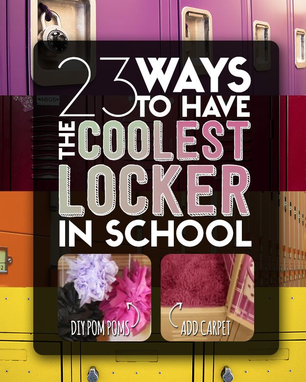23 Ways To Have The Coolest Locker In School | Okay you're not in HS any more but some of the ideas transfer to your dorm room
