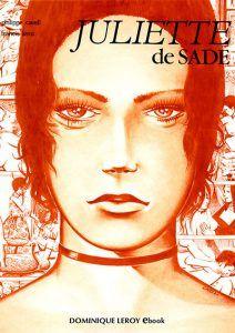 Juliette de Sade en BD – volume 1, Philippe Cavell et Francis Leroi. Voir le titre : http://bd-adultes.com/produit/juliette-de-sade-en-bd-volume-1/