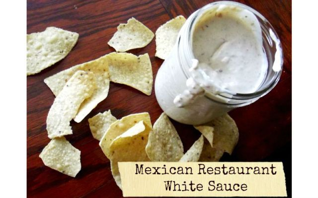 Mexican Restaurant White Sauce.  My family cannot get enough of this sauce.