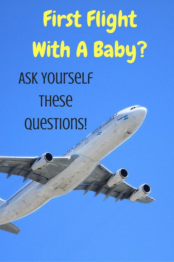 Are you taking a flight with a baby? Make sure you're prepared for all the ups and downs by asking yourself these questions before you go!
