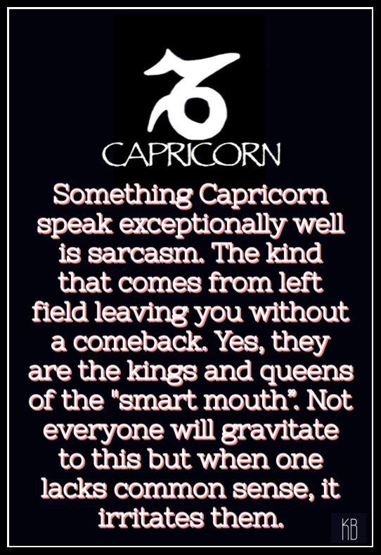 Capricorn Sarcasm.