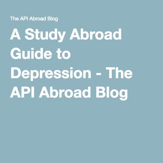 A Study Abroad Guide to Depression - The API Abroad Blog