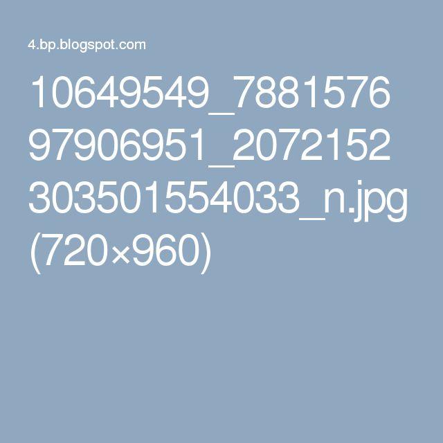 10649549_788157697906951_2072152303501554033_n.jpg (720×960)