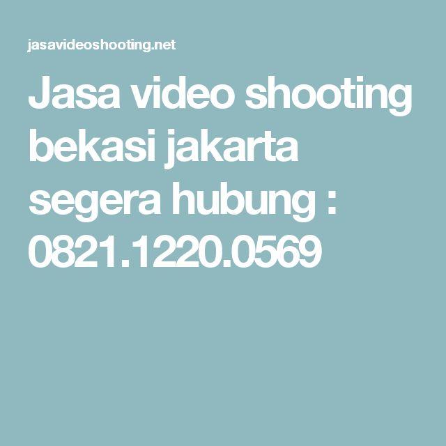 Jasa video shooting bekasi jakarta segera hubung : 0821.1220.0569