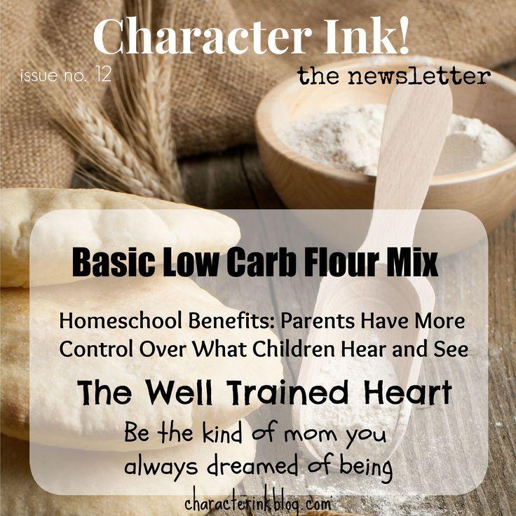 Character Ink! #newsletter #lowcarb #flourmix #homeschoolbeneifits #thewelltrainedheart #moms