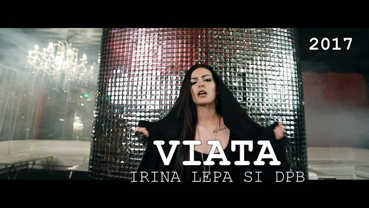 Irina Lepa si Dani PB - VIATA e asa de scurta [oficial video] HIT 2017