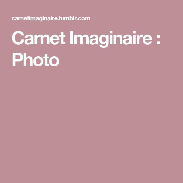 Carnet Imaginaire : Photo