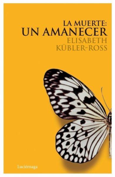 Muerte un amanecer,La : Elizabeth Kubler-Ross    SIGMARLIBROS