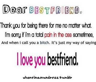 I love you best friend.
