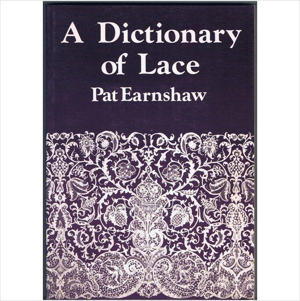 A Dictionary of Lace by Pat Earnshaw ~ pb ~vgc 9780852637005 on #eBid United Kingdom £5.95