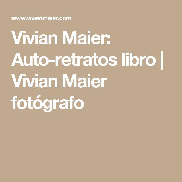 Vivian Maier: Auto-retratos libro    Vivian Maier fotógrafo