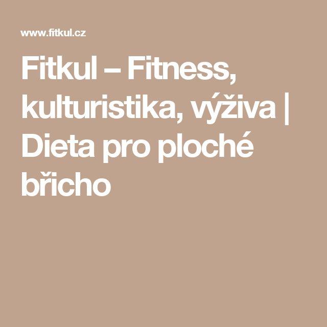 Fitkul – Fitness, kulturistika, výživa | Dieta pro ploché břicho