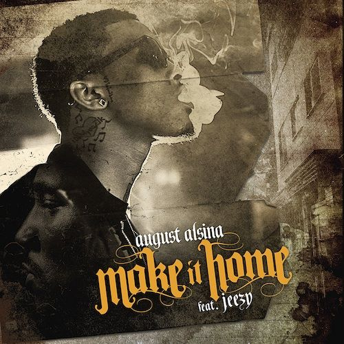 New Music: August Alsina Ft Young Jeezy – Make It Home |