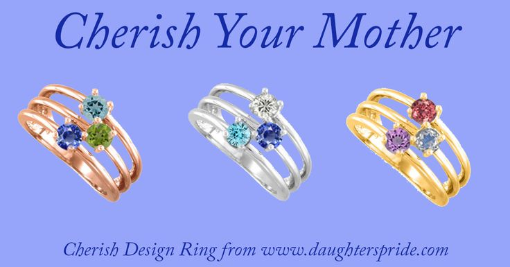 Cherish your mother with a Cherish Design Ring from www.daughterspride.com