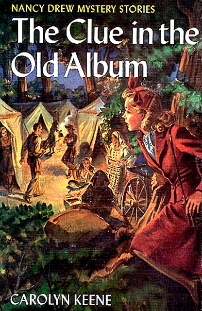 Was my favorite Nancy Drew book when I was little. The clue in the Old Album. Gypsies and all that.